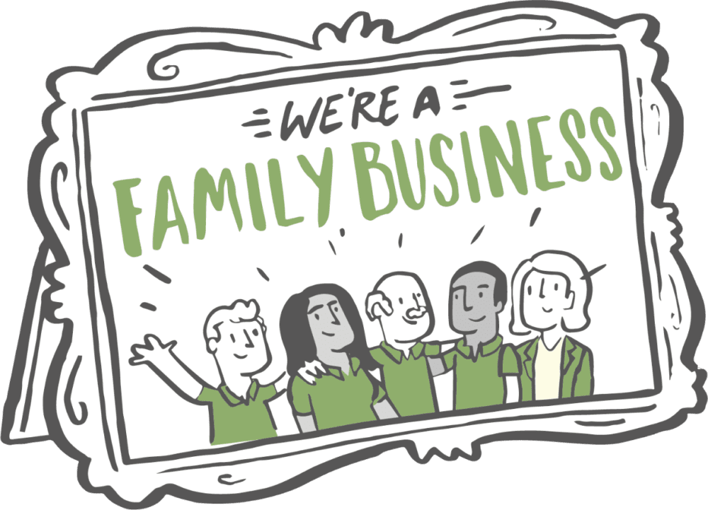 We're a family business
